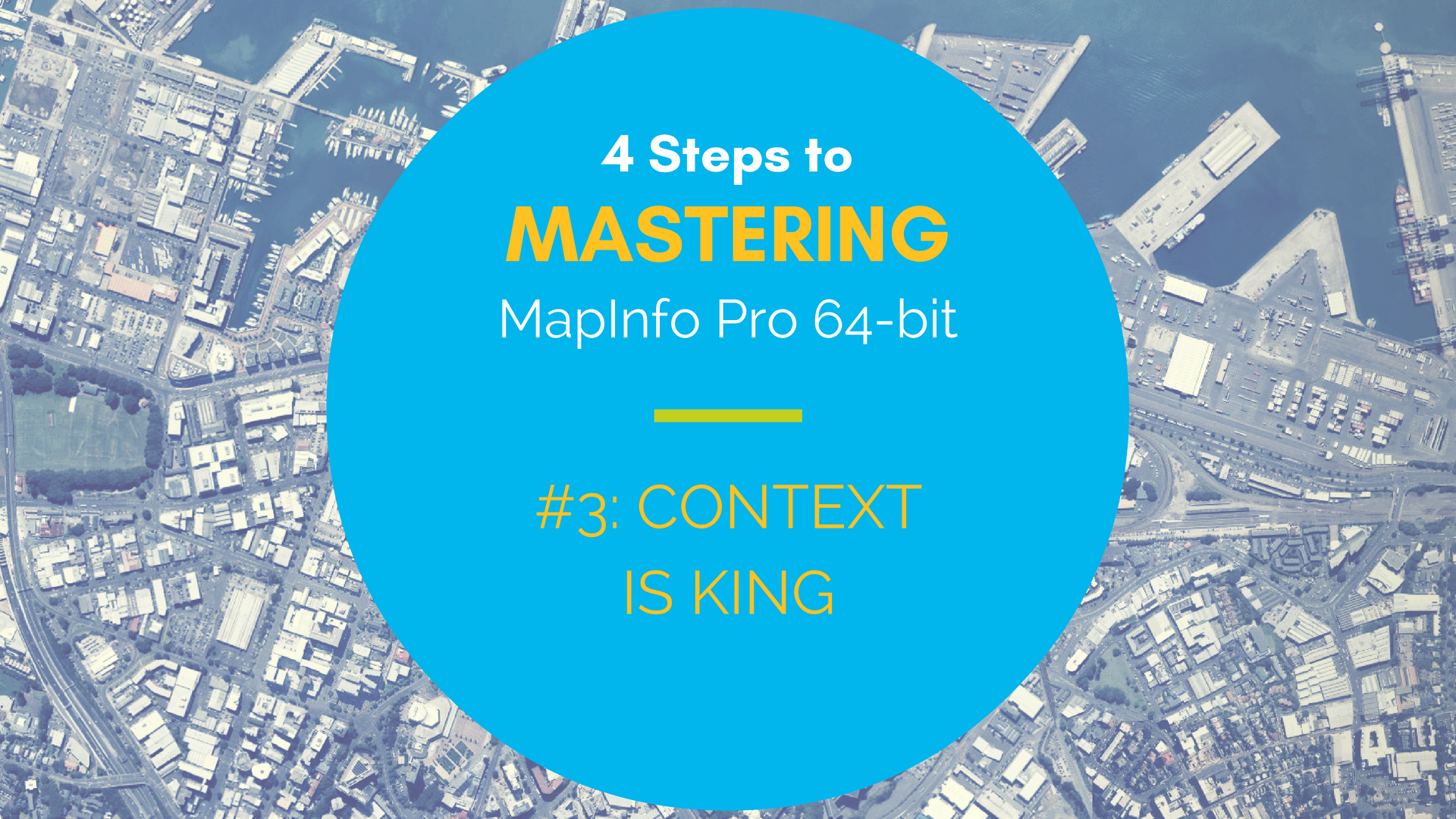 Mastering MapInfo Pro 64-bit - #3 Context is King